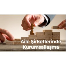 Aile Şirketlerinde Kurumsallaşma - Dr. Güler Manisalı Darman
