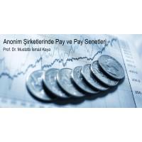 Anonim Şirketlerde Pay ve Pay Senetleri - Prof. Dr. Mustafa İsmail Kaya