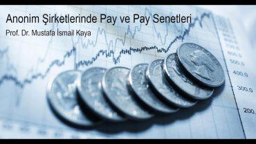 Anonim Şirketlerde Pay ve Pay Senetleri Eğitimi – Prof. Dr. Mustafa İsmail Kaya